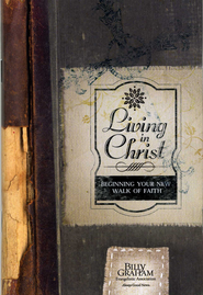 Living In Christ: Beginning Your New Walk of Faith   -