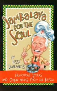 Jambalaya For The Soul: Humorous Stories and Cajun Recipes from the Bayou - eBook  -     By: Jesse Duplantis