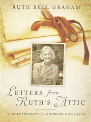 Letters From Ruth's Attic   -     By: Ruth Bell Graham