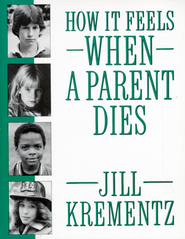 How It Feels When a Parent Dies - eBook  -     By: Jill Krementz