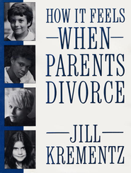How It Feels When Parents Divorce - eBook  -     By: Jill Krementz