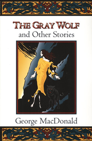 Gray Wolf,    -              By: George MacDonald