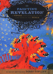 Painting Revelation: A Visual Exploration of the Last Book of the Bible--DVD Curriculum  -     By: Debby Topliff
