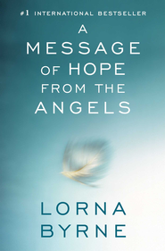 A Message of Hope from the Angels - eBook  -     By: Lorna Byrne