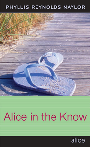 Alice in the Know - eBook  -     By: Phyllis Reynolds Naylor
