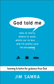 God Told Me: Who to Marry, Where to Work, Which Car to Buy...And I'm Pretty Sure I'm Not Crazy - eBook  -     By: Jim Samra