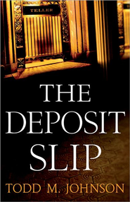Deposit Slip, The - eBook  -     By: Todd M. Johnson