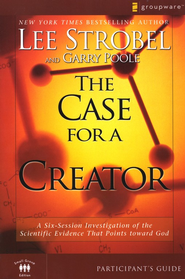 The Case for a Creator Participant's Guide  -              By: Lee Strobel, Garry Poole