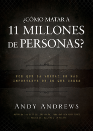 ¿Cómo Matar a 11 Millones de Personas? eLibro  (How Do You Kill 11 Million People? eBook)  -     By: Andy Andrews