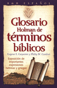 Glosario Holman de T&#233rminos B&#237blicos  (Holman Treasury of Key Bible Words)  -              By: Eugene Carpenter