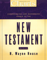 Chronological and Background Charts of The New Testament  -              By: H. Wayne House