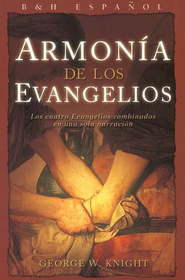 Armonia de los Evangelios, RVR 1960  (RVR 1960 Simplified Harmony of the Gospels)  -     By: George W. Knight