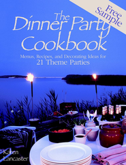 Dinner Party Cookbook-Free Sample: Menus Recipes andDecorating ideas for 2 Theme Parties - eBook  -     By: Karen Lancaster
