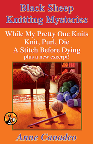 Anne Canadeo eBox Set: While My Pretty One Knits; Knit, Purl, Die; A Stitch Before Dying; and a New Excerpt! - eBook  -     By: Anne Canadeo
