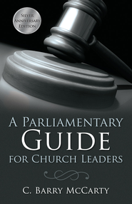 A Parliamentary Guide for Church Leaders - eBook  -     By: C. Barry McCarty