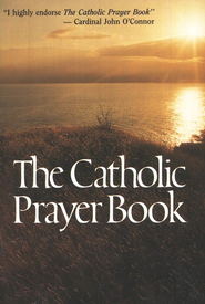The Catholic Prayer Book    -     By: Michael Buckley