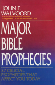 Major Bible Prophecies: 37 Crucial Prophecies That Affect You Today - eBook  -     By: John F. Walvoord