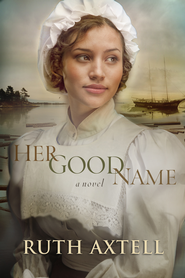 Her Good Name / New edition - eBook  -     By: Ruth Axtell