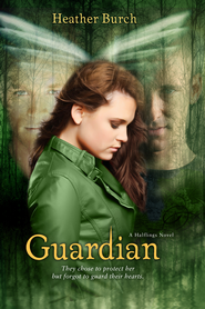 Guardian: They chose to protect her. But forgot to guard their hearts. - eBook  -     By: Heather Burch
