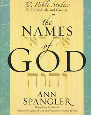 The Names of God: 52 Bible Studies for Individuals and Groups  -     By: Ann Spangler