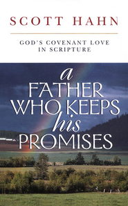 A Father who Keeps his Promises   -     By: Scott Hahn