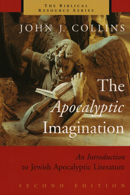 The Apocalyptic Imagination, An Introduction to Jewish Apocalyptic Literature  -     By: John J. Collins