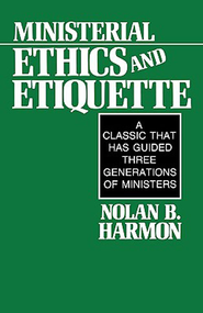 Ministerial Ethics and Etiquette - eBook  -     By: Nolan Harmon