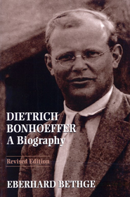 Dietrich Bonhoeffer: A Biography, Revised   -              By: Eberhard Bethge