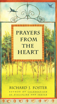 Prayers from the Heart   -     By: Richard J. Foster