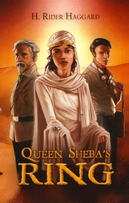 Queen Sheba's Ring   -     By: H. Rider Haggard