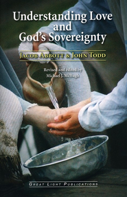 Understanding Love and God's Sovereignty   -     Edited By: Michael J. McHugh     By: Jacob Abbott, John Todd
