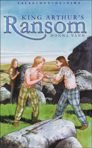 King Arthur's Ransom    -     By: Donna Vann