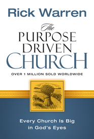 The Purpose Driven Church: Growth Without Compromising Your Message and Mission - eBook  -     By: Rick Warren