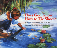 Does God Know How to Tie Shoes? Softcover   -     By: Nancy White Carlstrom     Illustrated By: Lori McElrath-Eslick