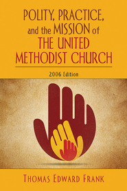 Polity, Practice, and the Mission of The United Methodist Church: 2006 Edition - eBook  -     By: Thomas Frank