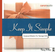 Keep It Simple: Scriptural Wisdom for Teenage Girls AudioBook on CD  -     By: Nancy Wilson