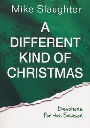 A Different Kind of Christmas: Devotions for the Season - eBook  -     By: Michael Slaughter