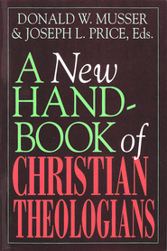 A New Handbook of Christian Theologians - eBook  -     Edited By: Donald W. Musser, Joseph L. Price     By: Edited by Donald W. Musser & Joseph L. Price