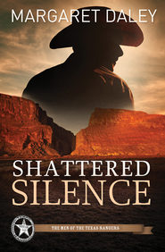 Shattered Silence: Men of the Texas Rangers Series #2 - eBook  -     By: Margaret Daly
