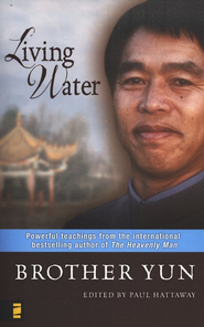 Living Water  -     Edited By: Paul Hattaway     By: Brother Yun