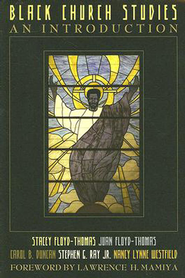 Black Church Studies: An Introduction - eBook  -     By: Stacey Floyd-Thomas, Juan M. Floyd-Thomas, Carol B. Duncan