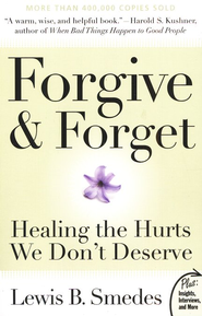 Forgive & Forget: Healing the Hurts We Don't Deserve   -     By: Lewis B. Smedes