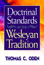 Doctrinal Standards in the Wesleyan Tradition: Revised Edition - eBook  -     By: Thomas C. Oden