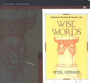 Wise Words: Family Stories That Bring the Proverbs to Life (Audio Book)  -     By: Peter J. Leithart