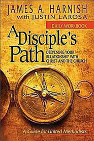A Disciple's Path: Daily Workbook: Deepening Your Relationship with Christ and the Church - eBook  -     By: James A. Harnish