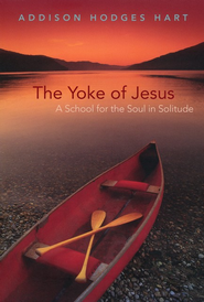 The Yoke of Jesus: A School for the Soul in Solitude  -     By: Addison Hodges Hart