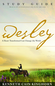 Wesley: A Heart Transformed Can Change the World Study Guide - eBook  -     By: Kenneth C. Kinghorn