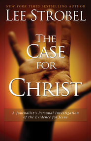 The Case for Christ: A Journalist's Personal Investigation of the Evidence for Jesus - eBook  -     By: Lee Strobel
