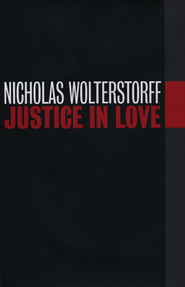 Justice in Love  -     By: Nicholas Wolterstorff