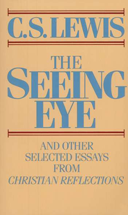 The Seeing Eye    -              By: C.S. Lewis